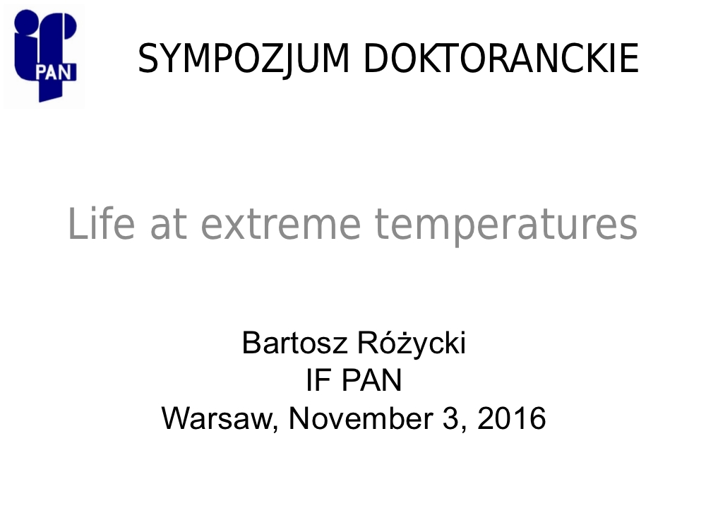 Sympozjum doktoranckie - Physics under extremal conditions: Life at extreme temperatures